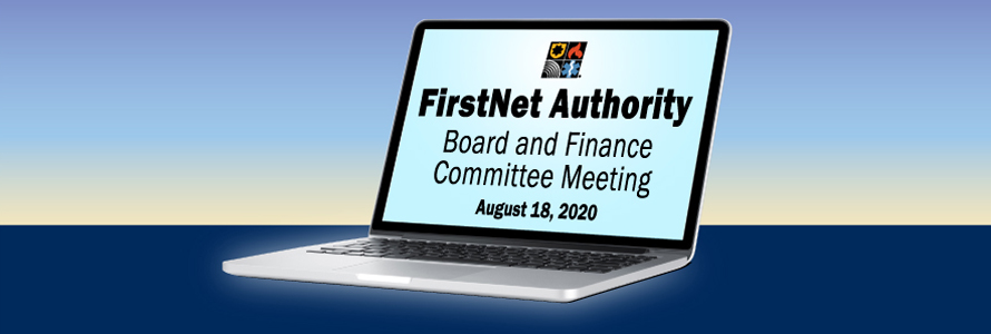 """""""FirstNet Authority Board and Finance Committee Meeting, August 18, 2020"""" displayed on a computer screen"""