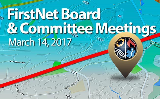 FirstNet Combined Committee and Board Meeting, March 14, 2017