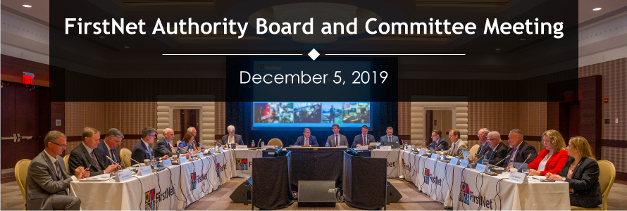 """FirstNet Authority Board and Committee Meeting, December 5, 2019,"" the FirstNet Authority board sits at three tables in a U-shape, looking towards a presentation"