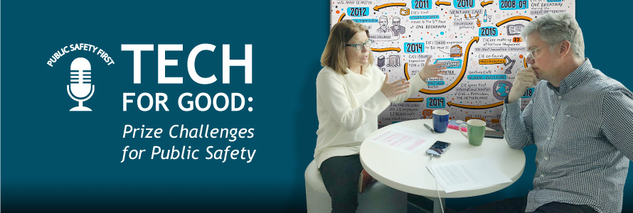 """Tech for Good: Prize Challenges for Public Safety""; Public Safety First podcast icon; man and woman sit and talk at table; infographic drawing shows timeline of events"