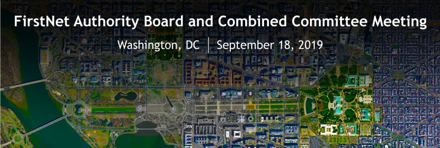 FirstNet Authority Board and Combined Committee Meeting Washington DC September 18 2019