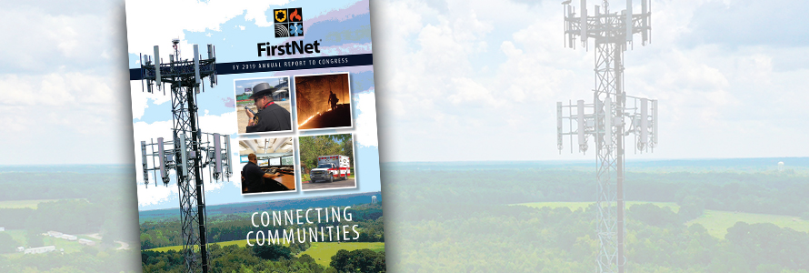 """FirstNet FY 2019 Annual Report to Congress: Connecting Communities""; a law enforcement officer speaks into a cell phone; a firefighter fights a wildfire; a telecommunications professional looks at computer monitors; an ambulance sits parked in front of trees; background image of a FirstNet cell tower"