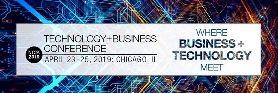 """Text in image reads """"NTCA 2019 Technlogy + Business Conference April 23-25, Chicago, IL, Where business and technology meet"""" above a background reminiscent of computer chips"""