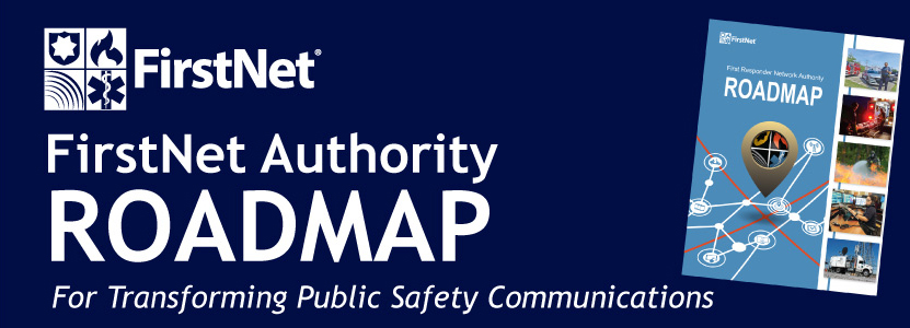 "The FirstNet logo, the words ""FirstNet Authority Roadmap, Transforming Public Safety Communications,"" and the cover of the Roadmap document"