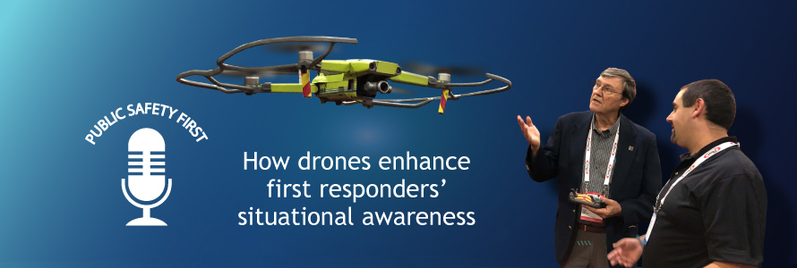 Episode 27: How Drones Enhance First Responders' Situational Awareness