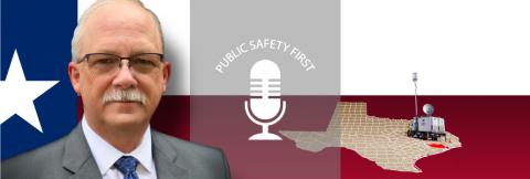 Public Safety First podcast logo; photo of Greg Jurrens in front of the Texas state flag with Harris county outlined and in red with a deployable as a locator.